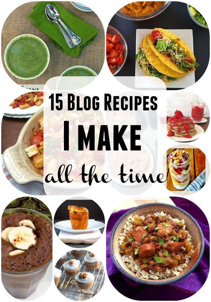 15 Blog Recipes I Make All The Time