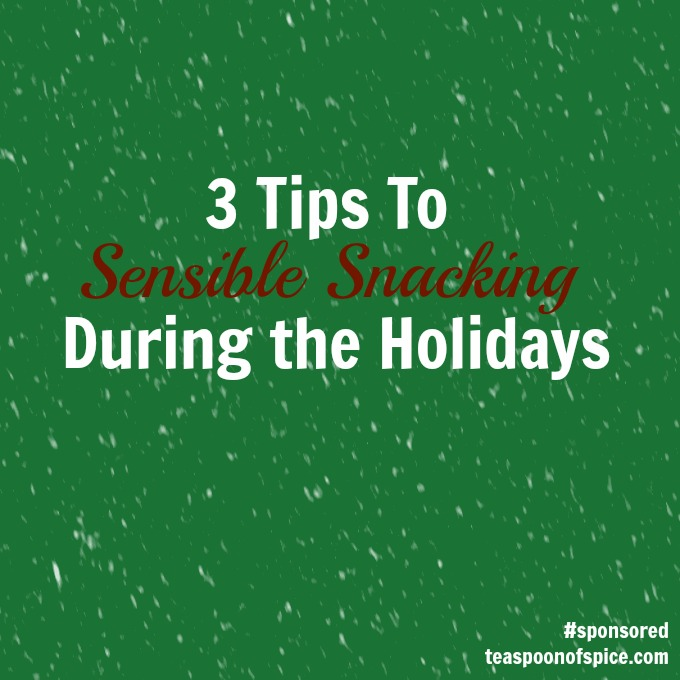 3 Tips To Sensible Snacking During the Holidays
